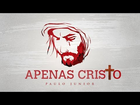Just Christ - Paulo Junior