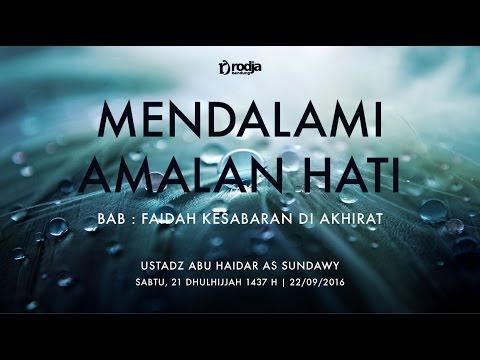 Mendalami Amalan Hati | Bab Faidah Kesabaran di Akhirat | Ustadz Abu Haidar As Sundawy