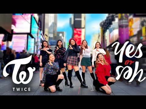 [KPOP IN PUBLIC CHALLENGE NYC] TWICE (트와이스) - YES or YES Dance Cover