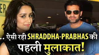 When Shraddha Met with Prabhas First Time