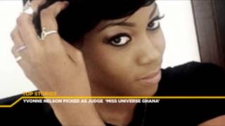 E-XTRA NEWS - YVONNE NELSON PICKED AS JUDGE MISS UNIVERSE GHANA