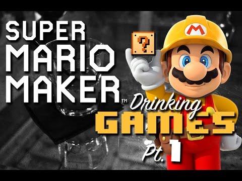 Drinking Games - Super Mario Maker - Pt. 1 - Mario's Drunk