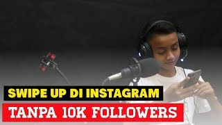 Cara Memunculkan Swipe Up Di Instagram Tanpa 10K Followers #TutorialAndroid