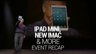 iPad Mini, New iMac, & More! Apple Event Recap