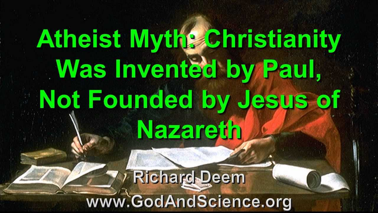 Atheist Myth: Christianity Was Invented by Paul, Not