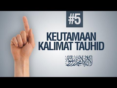 Keutamaan - Keutamaan Kalimat Tauhid : LAA ILAAHA ILLALLAH #5 - Ustadz Ahmad Zainuddin Al - Banjary