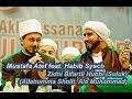 (Suluk) Zidni Bi Fartil Hubbi - Mustafa Atef & Habib Syech - Lirboyo Bersholawat (Terbaru)