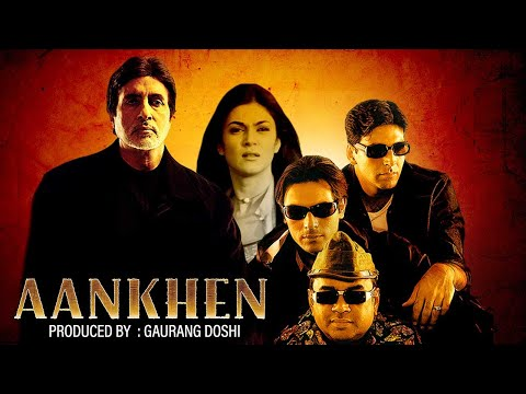 Aankhen [2002]: Hindi Full Movie: Amitabh Bachchan: Akshay Kumar: Sushmita Sen