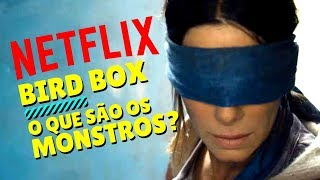 BIRD BOX | REVIEW - O QUE SÃO OS MONSTROS DO FILME? - Jujuba ATÔMICA