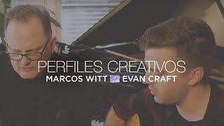 Marcos Witt con Evan Craft - Perfiles creativos