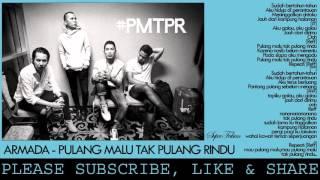 download lagu Armada - Pulang Malu Tak Pulang Rindu Pmtpr gratis