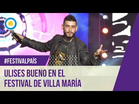 Ulises Bueno en el Festival de Villa María 2016