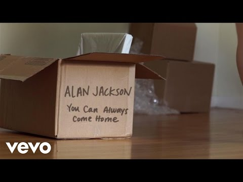 Alan Jackson - You Can Always Come Home