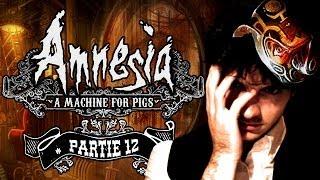 [Amnesia: A Machine For Pigs | Let's Play Partie 12] Une machine pour les porcs...