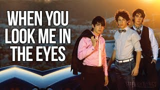 Jonas Brothers - When You Look Me In The Eyes (Lyrics) HD