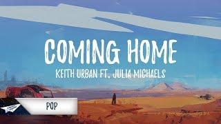 Keith Urban - Coming Home (Lyrics / Lyric Video) feat. Julia Michaels MP3
