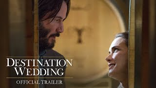 DESTINATION WEDDING: OFFICIAL TRAILER - Keanu Reeves, Winona Ryder Movie - August 24 In Theaters