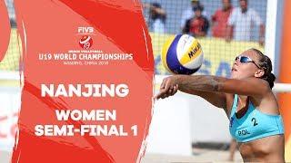 Nanjing - 2018 Beach Volleyball U19 World Championships  - Women Semi Final 1