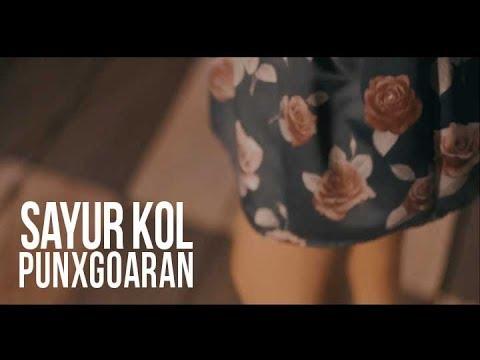 PUNXGOARAN - SAYUR KOL  [Official Video]