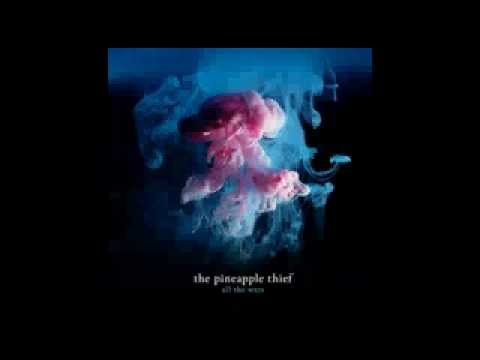 Pineapple Thief - All The Wars