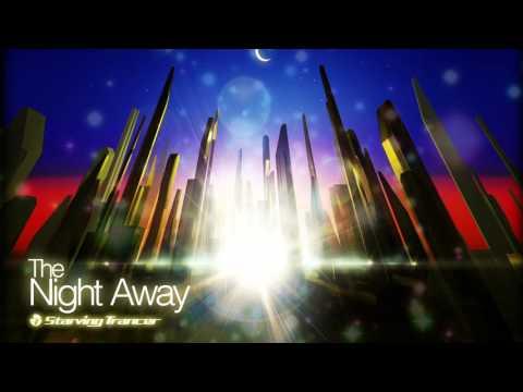 【オリジナル】 The Night Away / Starving Trancer feat. Mayumi Morinaga