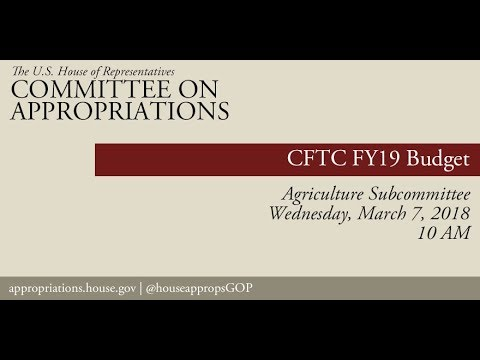 Hearing: FY19 Budget Request - Commodity Futures Trading Commission (EventID=106931)