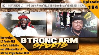 Can Isaiah Thomas Bounce Back | Strong Arm Sports Podcast Ep184 | Top 5 NFL TE's 2018