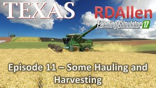 Farming Simulator 17 MP Texas E11 - Some Hauling and Harvesting