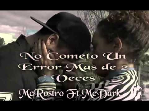 No Cometo Un Error Mas de 2 Veces -  Mc Dark Ft Mc Rostro //2015//
