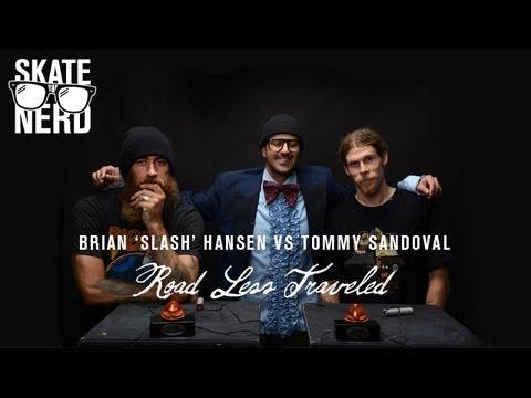 Skate Nerd: Brian 'Slash' Hansen Vs. Tommy Sandoval - TransWorld SKATEboarding
