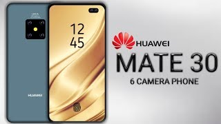 Huawei Mate 30 First Look : with kirin 990 & 6 camera setup