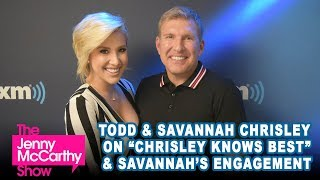 "Todd & Savannah Chrisley on the new season of ""Chrisley Knows Best"", Savannah's engagement, and more"