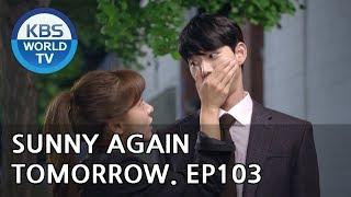 Sunny Again Tomorrow | 내일도 맑음 - Ep.103 [SUB : ENG,CHN,IND / 2018.10.16]