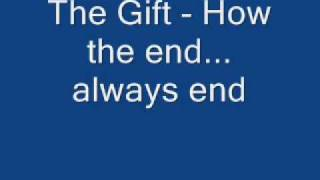 Watch Gift How The End Always End video