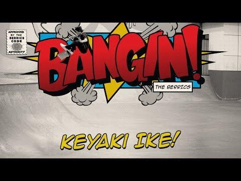 Keyaki Ike - Bangin!