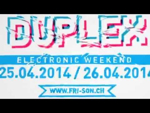 DUPLEX @Fri-Son - Electronic Weekend - 25th & 26th of April 2014