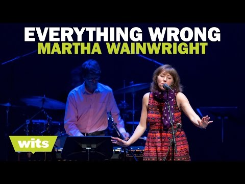 Martha Wainwright: Everything Wrong (Live at Wits)