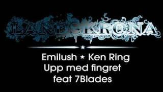 Emilush - Upp med fingret feat Ken Ring & 7Blades