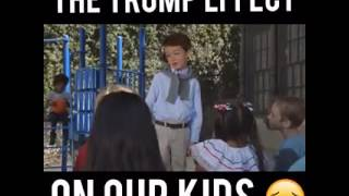 THE TRUMP EFFECT ON OUR KIDS