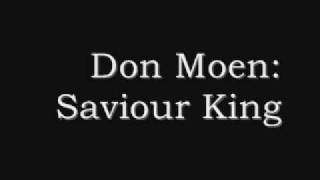 Watch Don Moen Saviour King video