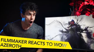 FILMMAKER REACTS TO WORLD OF WARCRAFT BATTLE FOR AZEROTH CINEMATIC TRAILERS!