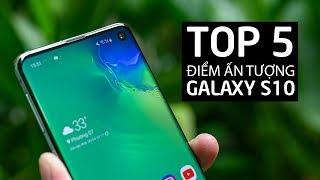 Top 5 điểm ấn tượng trên Samsung Galaxy S10