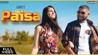 Paisa : Garry | Agam Mann | Prab K | Latest Punjabi Songs 2019 | Brand B