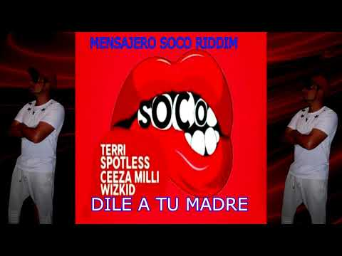 "#DILE A TU MADRE  MENSAJERO (StarBoy Entertainment ) - ""SOCO"". 2020 VEVO"