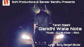 Gandhi Wale Note  Full Video  Taran Maahi  Bunty B