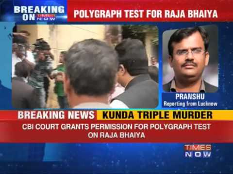 Polygraph test for Raja Bhaiya