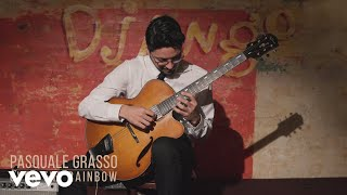 Pasquale Grasso - Over the Rainbow (Official Video)