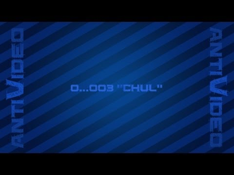 0..003 Antivideo - ''Chul''