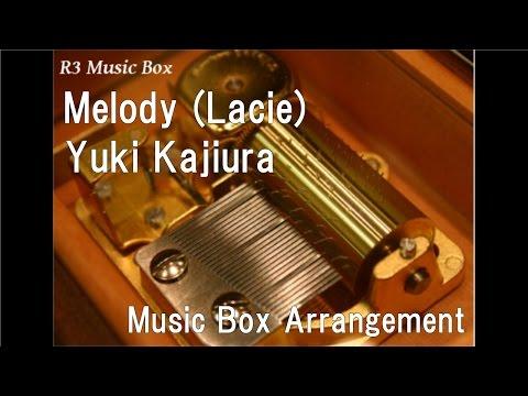 Melody (Lacie)/Yuki Kajiura [Music Box] (Anime
