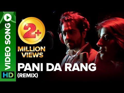 Pani Da Rang Official Remix - Ayushmann Khurrana, Rochak Kohli Feat. Abhiruchi Singh video